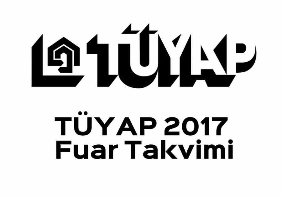 TÜYAP 2017 Fuar Takvimi ✓ Beylikdüzü istanbul